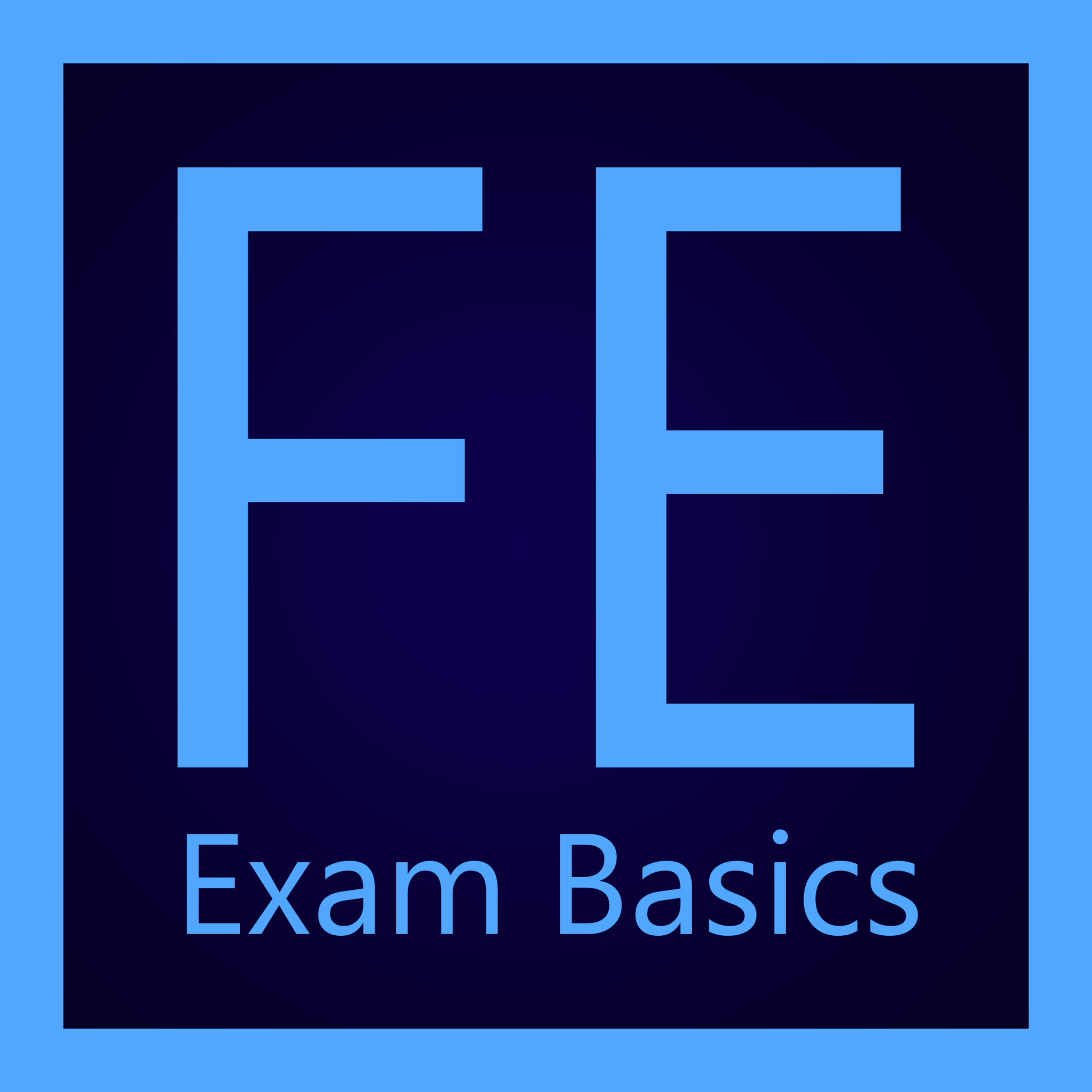 FE EXAM BASICS - Fundamentals of Engineering